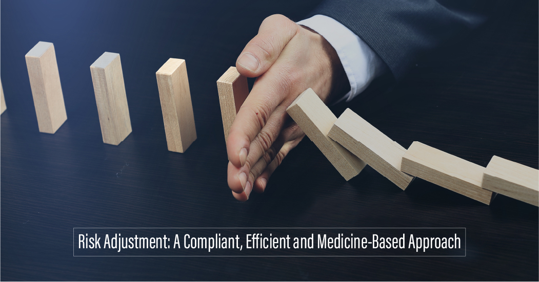 Risk Adjustment: A Compliant, Efficient and Medicine-Based Approach