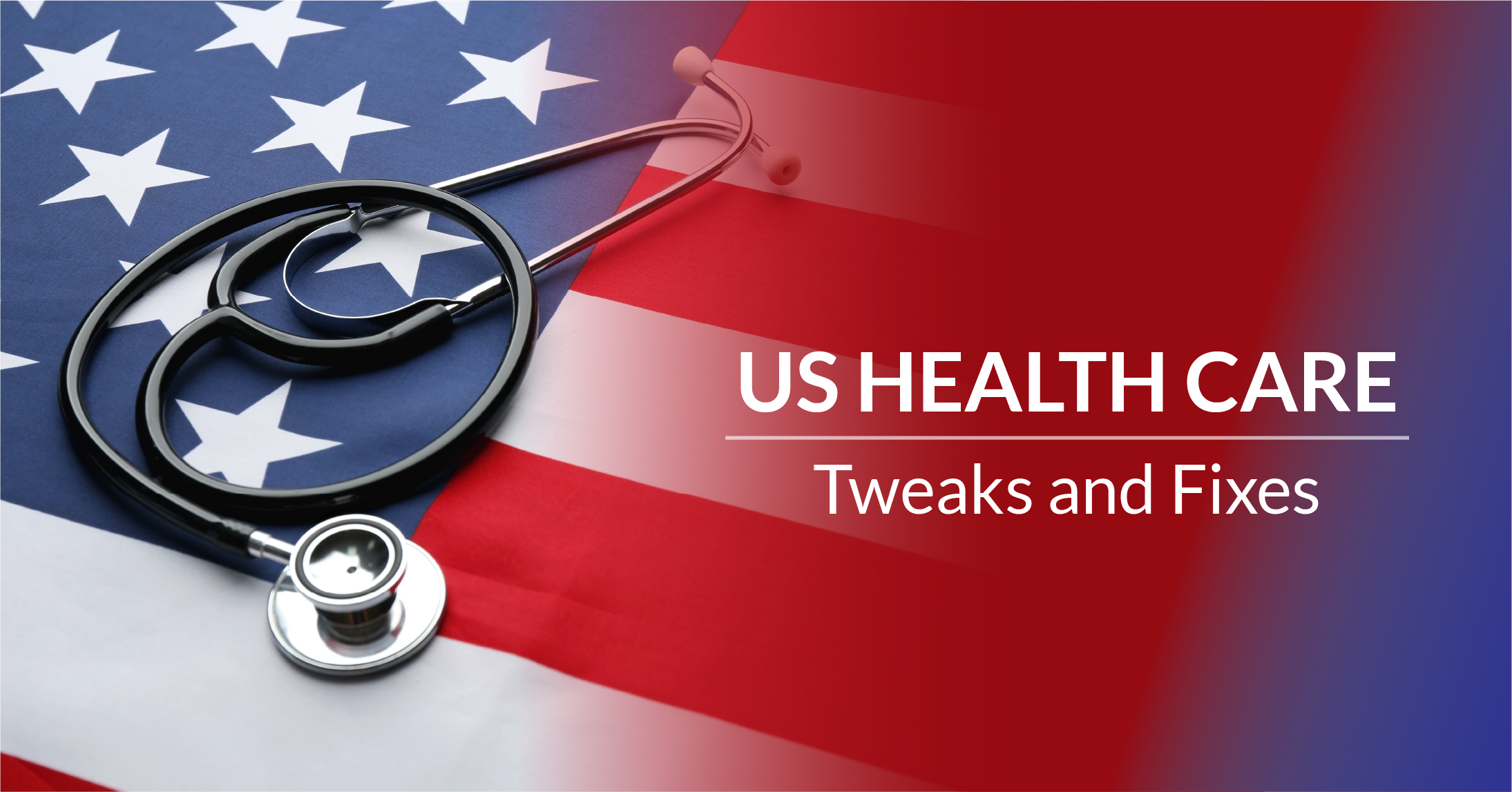 US Health Care: Tweaks and Fixes